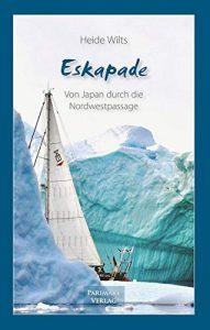 Cover: Eskapade – Von Japan durch die Nordwestpassage
